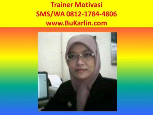 SMS/WA 0812-1784-4806 trainer/pembicara/narasumber training meningkatkan motivasi kerja