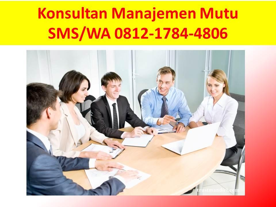 Sistem Manajemen Mutu ISO 9001 Tahun 2015-Konsultan Manajemen Mutu 0812-1784-4806