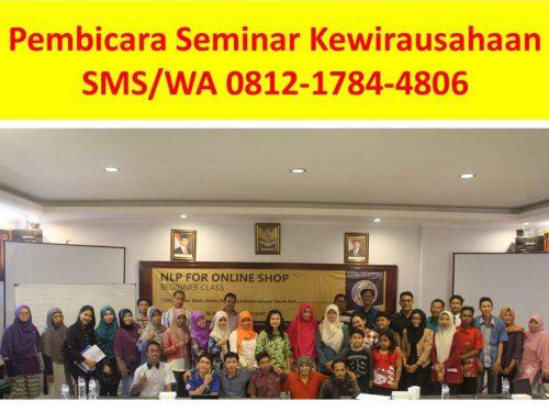 SMS/WA 0812-1784-4806 Pembicara Seminar Kewirausahaan Pemasaran Produk UMKM