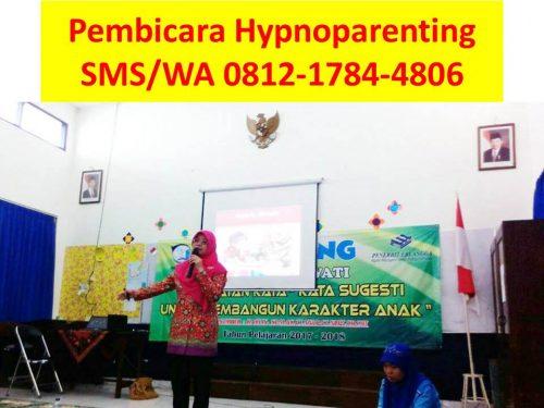 SMS/WA 0812-1784-4806 Pembicara Seminar Parenting Surabaya Jawa Timur